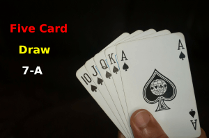 Five Card Draw 7-A